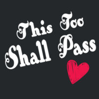 This Too Shall Pass Ladies Tee Design